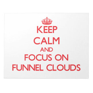 Keep Calm and focus on Funnel Clouds Memo Pads