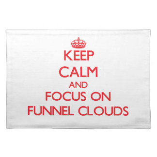 Keep Calm and focus on Funnel Clouds Place Mats