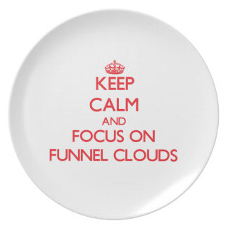 Keep Calm and focus on Funnel Clouds Dinner Plate