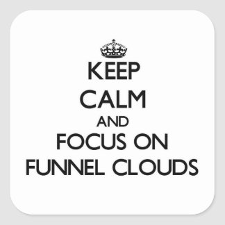 Keep Calm and focus on Funnel Clouds Sticker