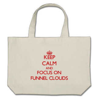 Keep Calm and focus on Funnel Clouds Tote Bag