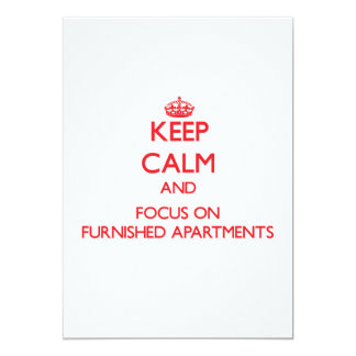 Keep Calm and focus on Furnished Apartments 5x7 Paper Invitation Card