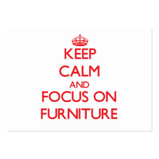 Keep Calm and focus on Furniture Large Business Cards (Pack Of 100)