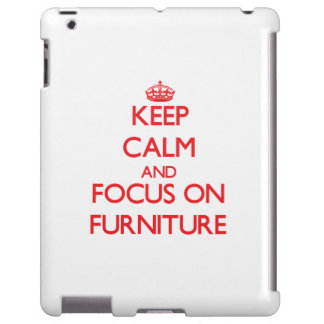 Keep Calm and focus on Furniture