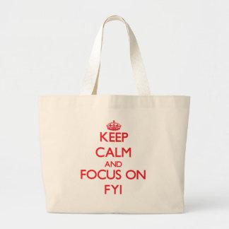 Keep Calm and focus on Fyi Canvas Bags