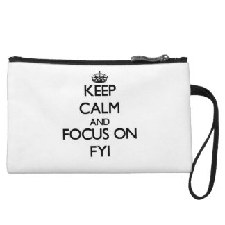Keep Calm and focus on Fyi Wristlet Purses