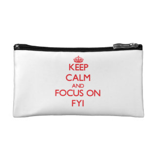 Keep Calm and focus on Fyi Cosmetic Bags