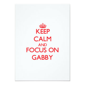 Keep Calm and focus on Gabby 5x7 Paper Invitation Card