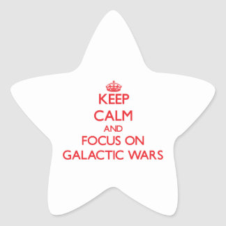 Keep Calm and focus on Galactic Wars Star Sticker