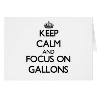 Keep Calm and focus on Gallons Stationery Note Card