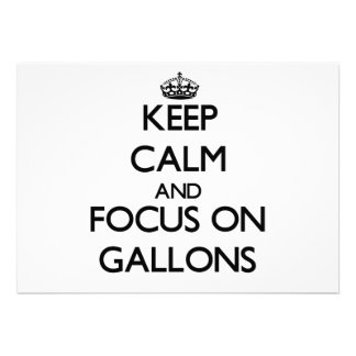 Keep Calm and focus on Gallons Invitations