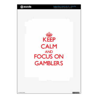 Keep Calm and focus on Gamblers Skin For iPad 3
