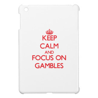 Keep Calm and focus on Gambles iPad Mini Cover