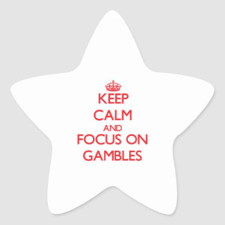Keep Calm and focus on Gambles Star Sticker