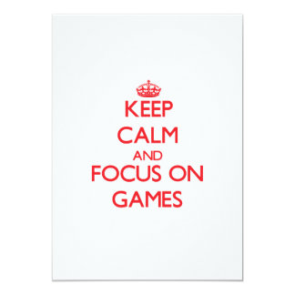 Keep calm and focus on Games 5x7 Paper Invitation Card