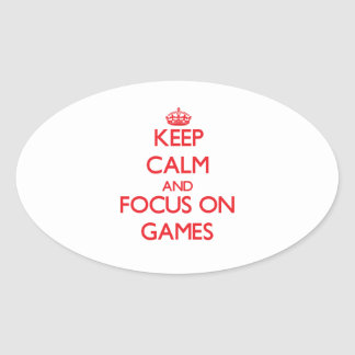 Keep calm and focus on Games Oval Sticker
