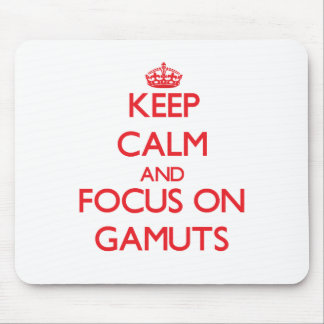 Keep Calm and focus on Gamuts Mousepads