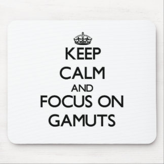 Keep Calm and focus on Gamuts Mouse Pad
