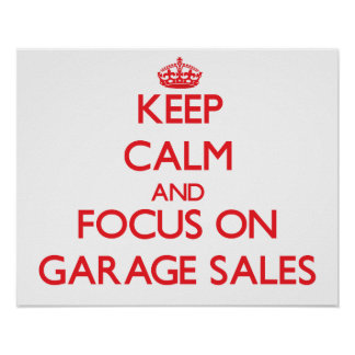 Keep Calm and focus on Garage Sales Poster