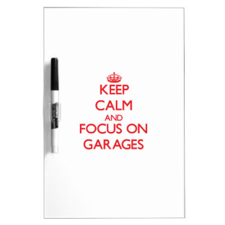 Keep Calm and focus on Garages Dry-Erase Board