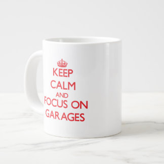 Keep Calm and focus on Garages Extra Large Mugs