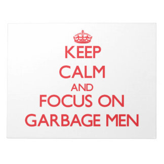 Keep Calm and focus on Garbage Men Memo Note Pad