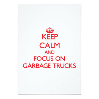 Keep Calm and focus on Garbage Trucks 3.5x5 Paper Invitation Card