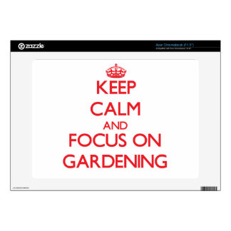 Keep Calm and focus on Gardening Acer Chromebook Skins