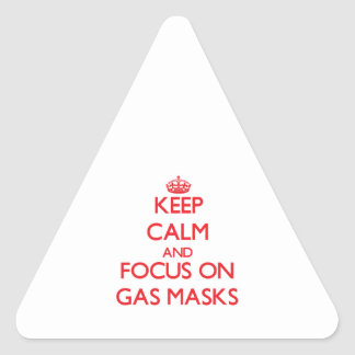 Keep Calm and focus on Gas Masks Triangle Stickers