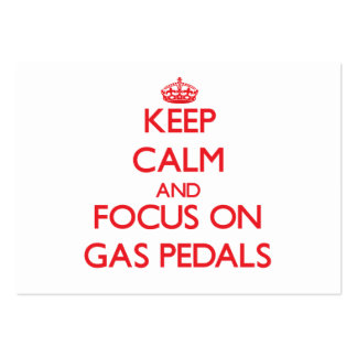 Keep Calm and focus on Gas Pedals Business Card
