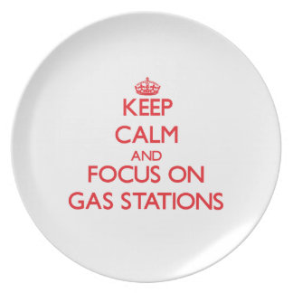 Keep Calm and focus on Gas Stations Dinner Plates
