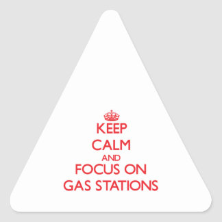 Keep Calm and focus on Gas Stations Sticker