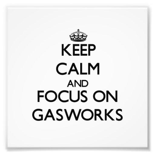 Keep Calm and focus on Gasworks Art Photo