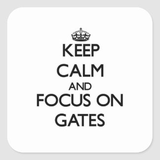 Keep Calm and focus on Gates Square Sticker