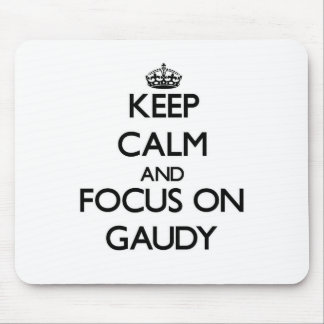 Keep Calm and focus on Gaudy Mouse Pad