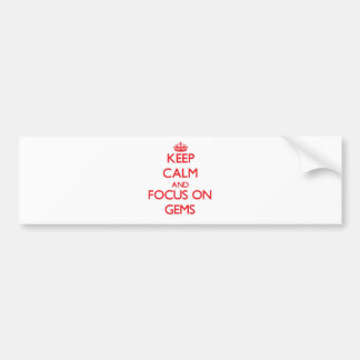 Keep Calm and focus on Gems Bumper Stickers
