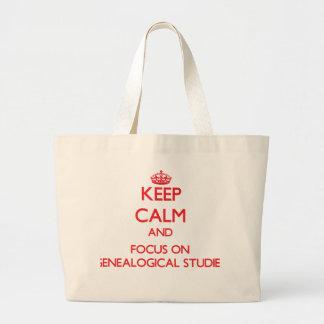 Keep Calm and focus on Genealogical Studies Canvas Bag