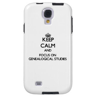 Keep Calm and focus on Genealogical Studies Galaxy S4 Case