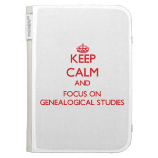 Keep Calm and focus on Genealogical Studies Cases For Kindle