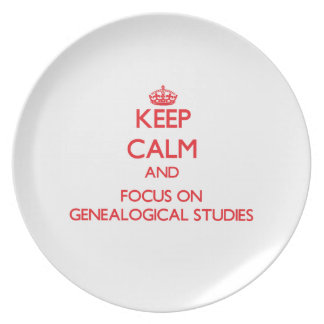 Keep Calm and focus on Genealogical Studies Plate
