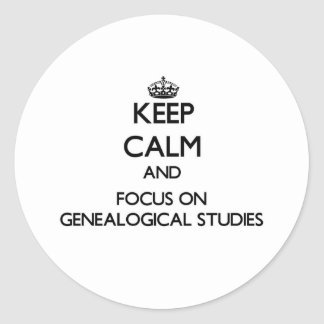 Keep Calm and focus on Genealogical Studies Sticker