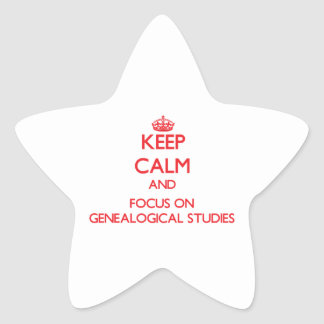 Keep Calm and focus on Genealogical Studies Star Stickers