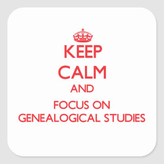 Keep Calm and focus on Genealogical Studies Stickers