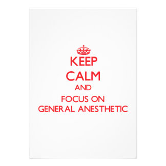 Keep Calm and focus on General Anesthetic Cards