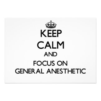 Keep Calm and focus on General Anesthetic Personalized Invitations