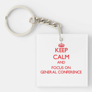 Keep Calm and focus on General Conference Double-Sided Square Acrylic Keychain