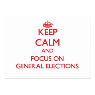 Keep Calm and focus on General Elections Business Card