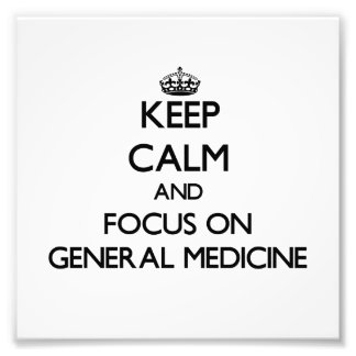 Keep Calm and focus on General Medicine Photograph