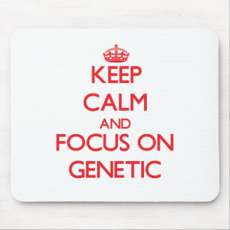 Keep Calm and focus on Genetic Mouse Pad