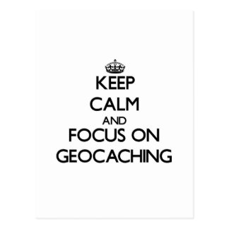 Keep calm and focus on Geocaching Postcard